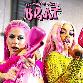 Brat (feat. Mulatto)