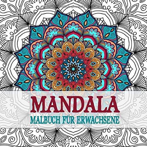 Mandala Malbuch für Erwachsene: Ausmalbuch mit über 40 Mandala Vorlagen - Kreativ Ausmalen & Malen zur Entspannung und gegen Stress auch für Kinder und Senioren