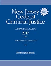 New Jersey Code of Criminal Justice: A Practical Guide 2017