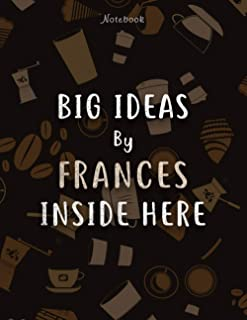 Notebook Big Ideas By Frances Inside Here Personalized Name Lined Journal: Work List, 21.59 x 27.94 cm, Stylish Paperback,...