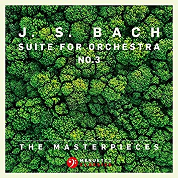 The Masterpieces - Bach: Suite for Orchestra No. 3 in D Major, BWV 1068