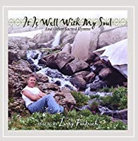 It Is Well With My Soul & Other Sacred Hymns