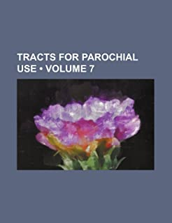 Tracts for Parochial Use (Volume 7)