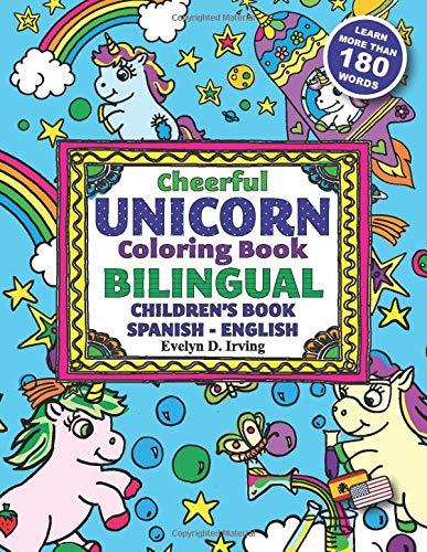 Cheerful UNICORN Coloring Book BILINGUAL Children's Book Spanish English: Un libro de colorear unicornios para aprender inglés para niños