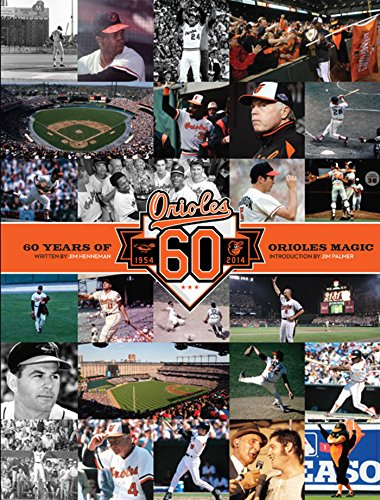 Baltimore Orioles: 60 Years of Orioles Magic