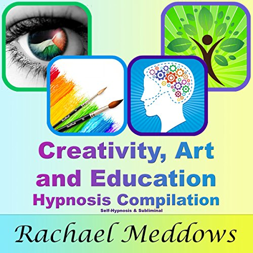 Creativity, Art, and Education Hypnosis Compilation audiobook cover art
