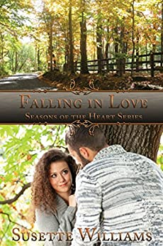 Falling in Love (Seasons of the Heart Book 1) by [Susette Williams, Nathaniel Williams]