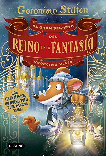 El gran secreto del Reino de la Fantasía. Undécimo viaje (Geronimo Stilton): 1