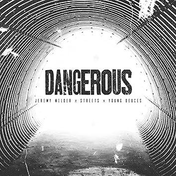 Dangerous (feat. Jeremy Wilder, Streets & Young Deuces)