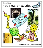 The face of failure in nature and engineering - Claus Mattheck