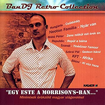 BanDJ Retro Collection: Egy este a Morrison's-ban …