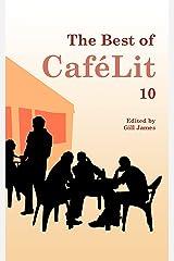 The Best of CaféLit 10 Kindle Edition
