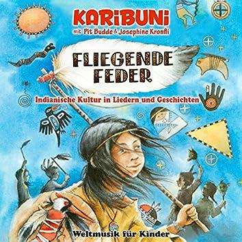 Fliegende Feder - Indianische Kultur in Liedern und Geschichten