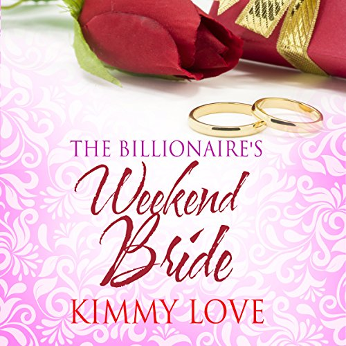 The Billionaire's Weekend Bride audiobook cover art