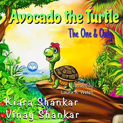 Avocado the Turtle Audiobook By Kiara Shankar, Vinay Shankar cover art