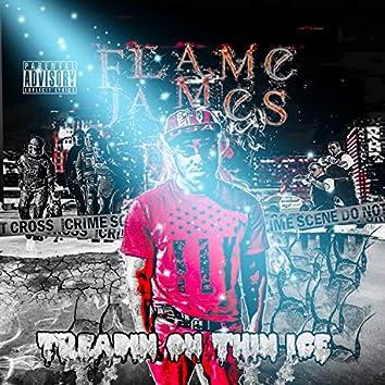 Treadin' on Thin Ice