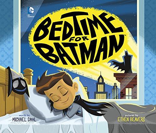 Bedtime for Batman (DC Super Heroes Book 28)