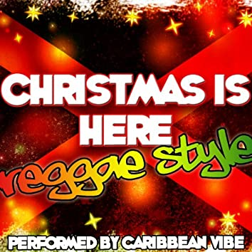 Christmas Is Here: Reggae Style