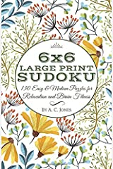 6x6 Large Print Sudoku: 130 Easy & Medium Puzzles for Relaxation and Brain Fitness (Travel Games and Pocket Puzzle Books) Paperback