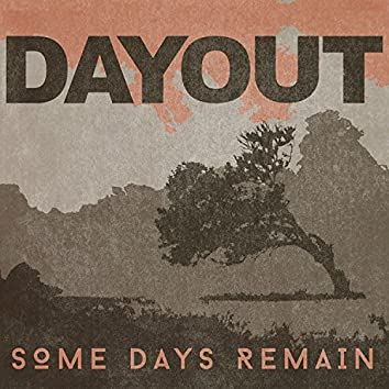 Some Days Remain