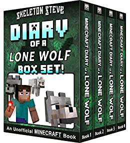 Diary of a Minecraft Lone Wolf BOX SET - 4 Book Collection 1: Unofficial Minecraft Books for Kids, Teens, & Nerds - Adventure Fan Fiction Diary Series ... Noob Mobs Series Diaries - Bundle Box Sets) by [Skeleton Steve, Crafty Creeper Art, Wimpy Noob Steve Minecrafty]