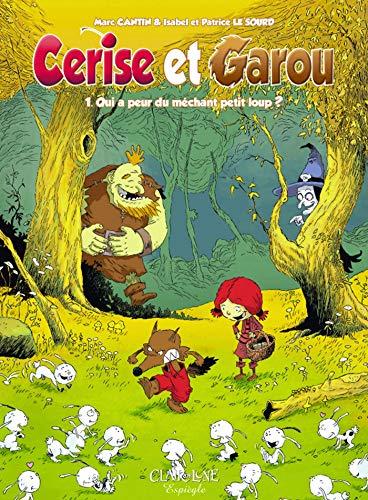 Cerise et Garou T1: Qui a peur du méchant petit loup ?