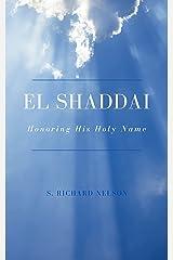 El Shaddai: Honoring His Holy Name Kindle Edition