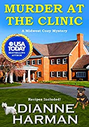 Murder at the Clinic: A Midwest Cozy Mystery