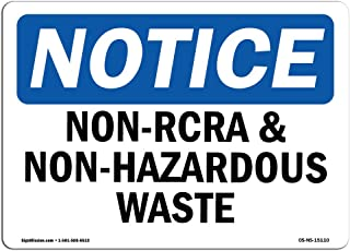 OSHA Notice Sign - Non-RCRA and Non-Hazardous Waste | Vinyl Label Decal | Protect Your Business, Construction Site, Warehouse |  Made in The USA