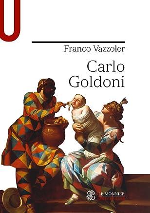 CARLO GOLDONI Carlo Goldoni (Univ. Strumenti/Leggere classici italiani)
