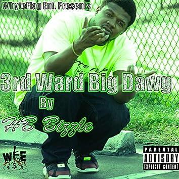 3rd ward Big Dawg
