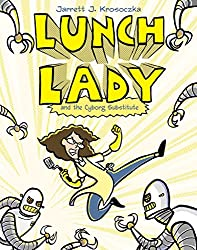 The Lunch Lady series by Jarrett Krosoczka