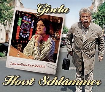 Gisela (Isch möschte nischt...)