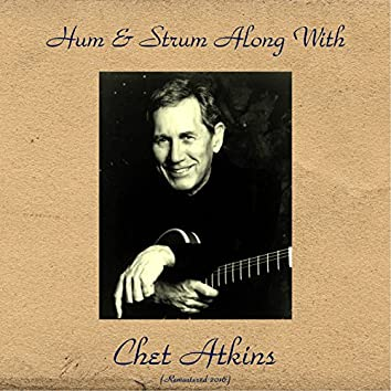 Hum & Strum Along with Chet Atkins (Remastered 2016)