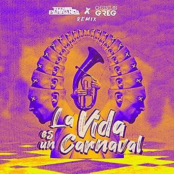 La Vida Es Un Carnaval Remix