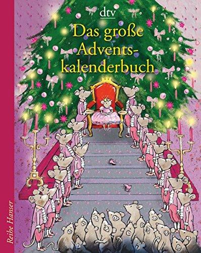 Das große Adventskalenderbuch, Die Weihnachtsmäuse und die Prinzessin, die schon alles hatte (Reihe Hanser)