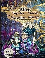 Livre de coloriage Alice au pays des merveilles pour adultes: Livre de coloriage anti-stress pour adultes avec de superbes dessins relaxants pour les hommes et les femmes qui aiment les pages de coloriage.