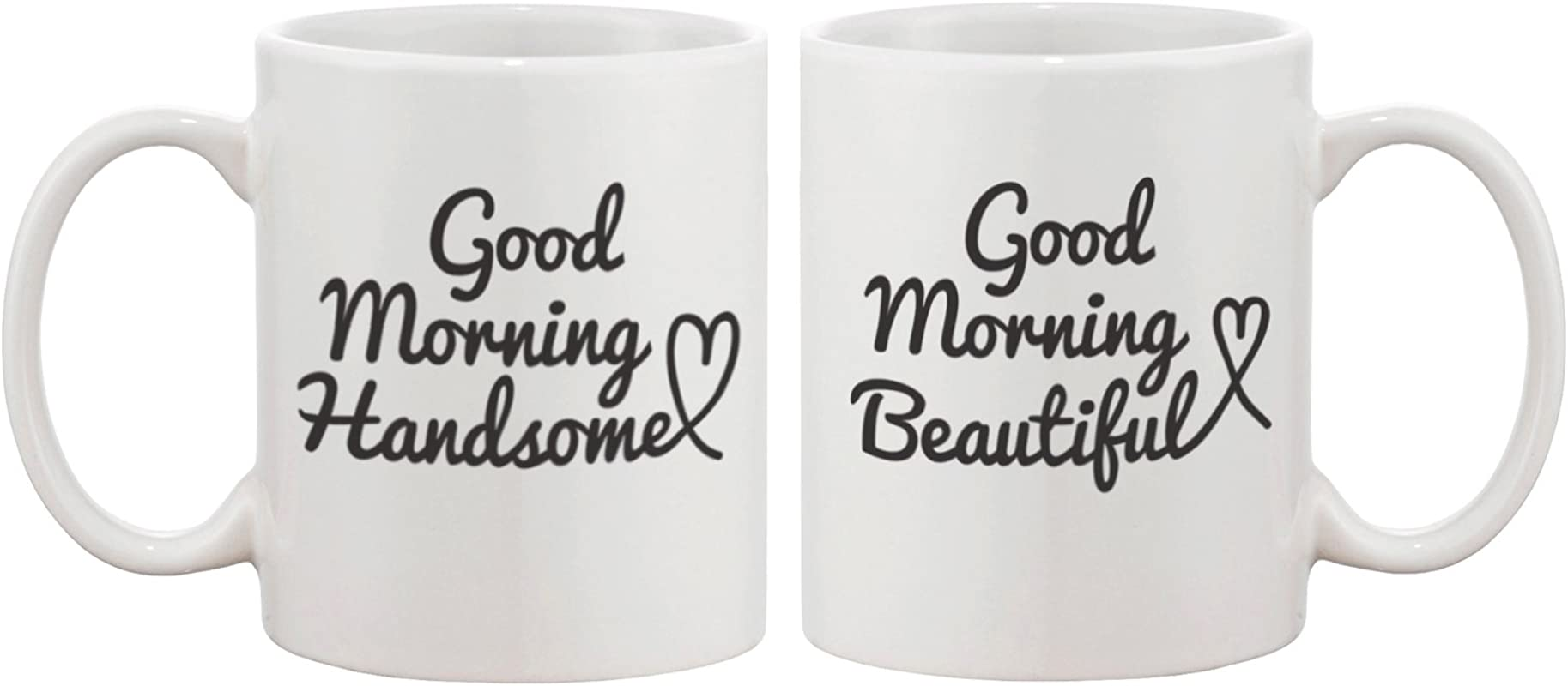 His And Hers Coffee Mug Set Good Morning Handsome Good Morning Beautiful Perfect Wedding Engagement Anniversary And Bridal Shower Gift For Newlyweds