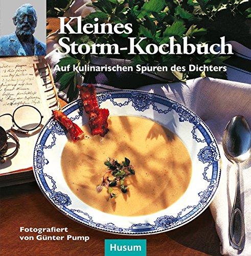 Kleines Storm-Kochbuch: Auf kulinarischen Spuren des Dichters
