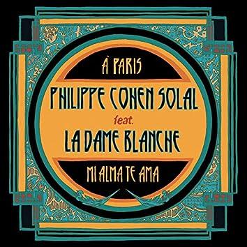 À Paris / Mi Alma Te Ama (feat. La Dame Blanche)