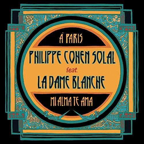 Philippe Cohen Solal feat. La Dame Blanche