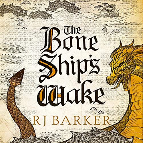 The Bone Ship's Wake: The Tide Child Trilogy, Book 3