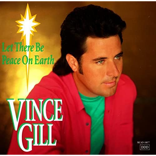 let there be peace on earth, vince gill