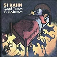 Good Times & Bedtimes by Si Kahn
