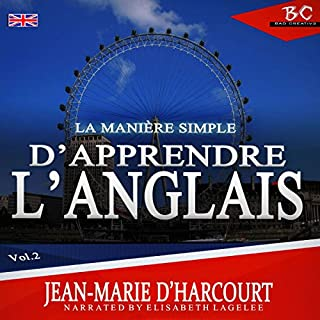 La Maniere Simple D'Apprendre L'Anglais 2                   Written by:                                                                                                                                 Jean-Marie D'Harcourt                               Narrated by:                                                                                                                                 Elisabeth Lagelee                      Length: 3 hrs and 37 mins     Not rated yet     Overall 0.0