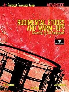 Rudimental Etudes and Warm-Ups Covering All 40 Rudiments: Principal Percussion Series Advanced Level