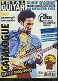 CATALOGUE : TOTAL GUITAR - HIVER 2004-2005 - 3000 Références avec fiche technique et photos - Guide d'achat au meilleur prix / Guitares, amplis, dico : les mots qu'il faut connaître,...