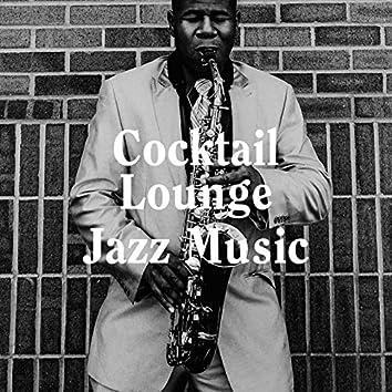 Cocktail Lounge Jazz Music