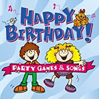 Happy Birthday: Party Games & Songs by Happy Birthday Party Songs & Games