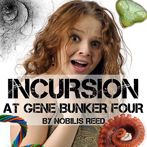 Incursion at Gene Bunker Four  By  cover art